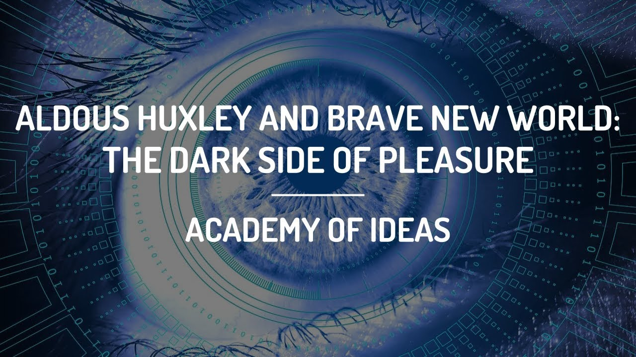 Aldous Huxley and Brave New World: The Dark Side of Pleasure vacation = soma