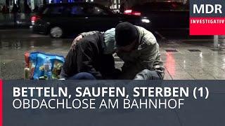 Betteln, Saufen, Sterben - Obdachlose am Bahnhof | Exakt - die Story | MDR