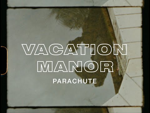 Vacation Manor - Parachute (Official Video)