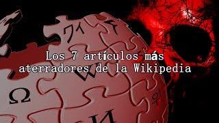 Los 7 artículos más aterradores de la Wikipedia Free HD Video