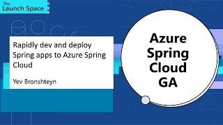 Rapidly dev and deploy Spring apps to Azure Spring Cloud: Yev Bronshteyn