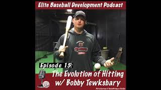 CSP Elite Baseball Development Podcast: The Evolution of Hitting with Bobby Tewksbary