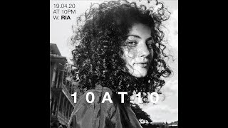 10AT10 INTERVIEW FROM THE LOCKDOWN W. RIA KEBURIA