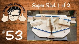 Snw53- Super-duper Homemade Table Saw Crosscut Sled Part 1 Of 2