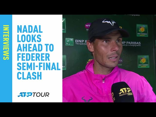 Nadal: 'I Was Able To Fight Until The End' Indian Wells 2019