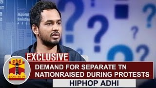 EXCLUSIVE   Demand for Separate TN Nation raised during Jallikattu Protests   Hiphop Tamizha Adhi