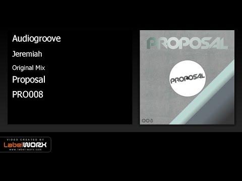 Audiogroove - Jeremiah (Original Mix)