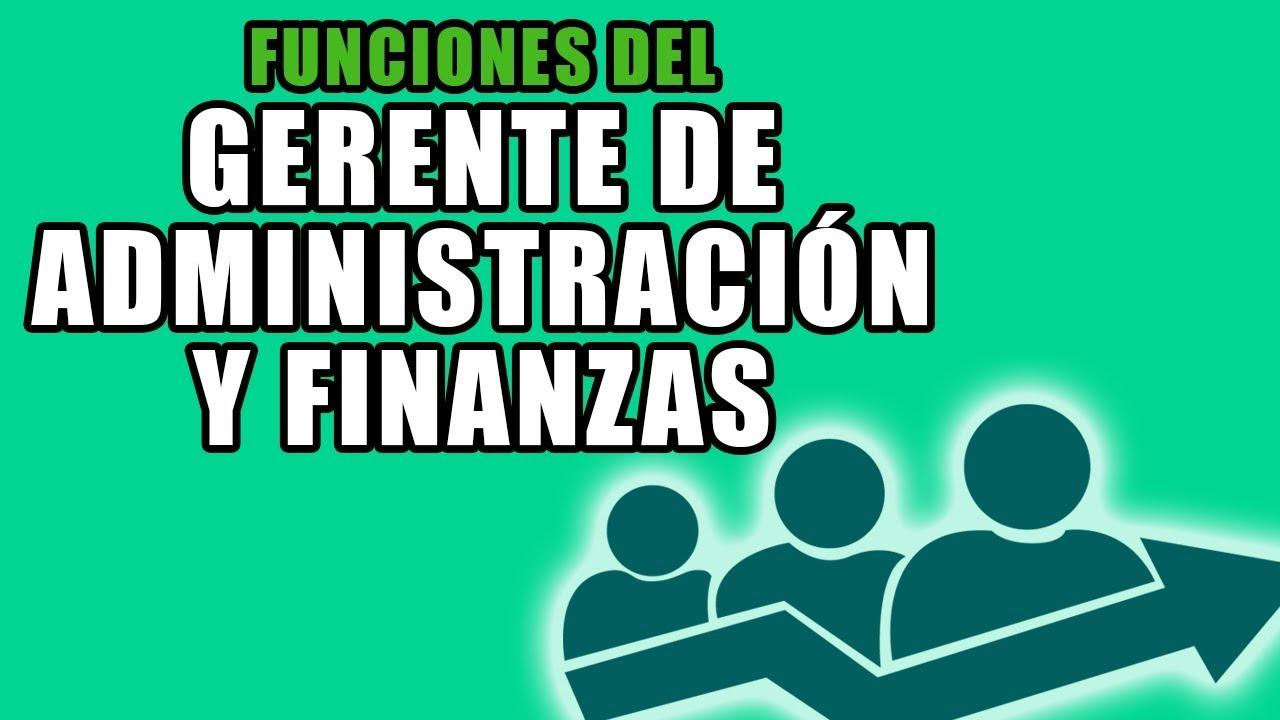 FUNCIONES DEL GERENTE DE ADMINISTRACIÓN Y FINANZAS - YouTube