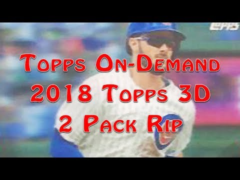 2018 Topps 3D Two Pack Rip -  Topps On Demand Exclusive