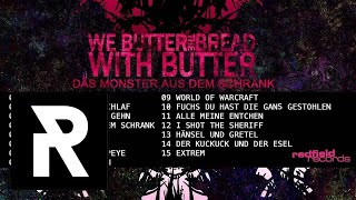 03 We Butter The Bread With Butter - Willst Du Mit Mir Gehn