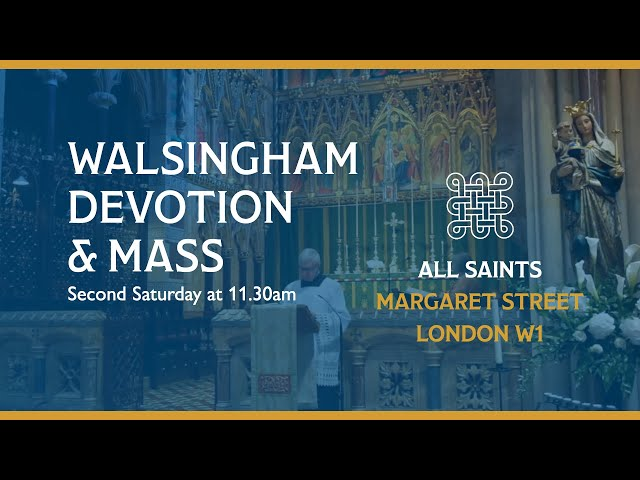 Walsingham Devotion and Daily Mass on the 10th April 2021