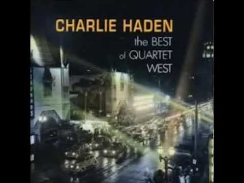 Charlie Haden‎ The Best Of Quartet West - Here's Looking At You