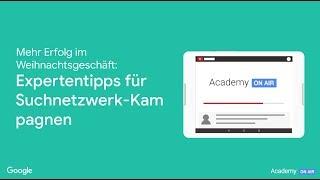 Academy on Air: Vorbereitung auf die Feiertage: Expertentipps für Suchnetzwerk-Kampagnen (14.11.18)