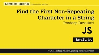 Finding the First Non Repeating Character - JavaScript - Simplest Approach