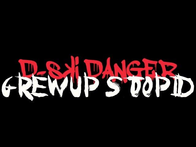 D-ski Danger - GrewUp Stoopid