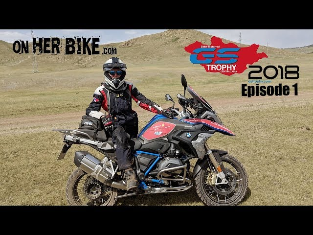 On Her Bike at the GS Trophy in Mongolia- Episode 1