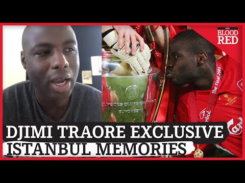 Djimi Traore Relives 'The Miracle of Istanbul' | EXCLUSIVE