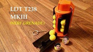 LDT T238 MKIII (Nerf Grenade)
