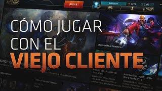 COMO JUGAR CON EL VIEJO CLIENTE DE LOL | League of Legends [Español]