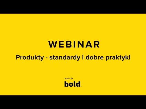 Webinar: Produkty - standardy i dobre praktyki