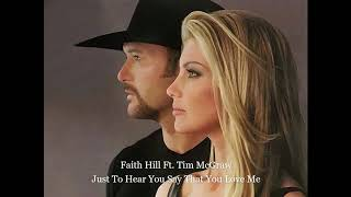 Faith Hill Ft. Tim McGraw - Just To Hear You Say That You Love Me