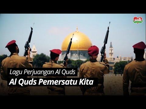 Lagu Perjuangan Al Quds: Al Quds Pemersatu Kita - Kasih Palestina