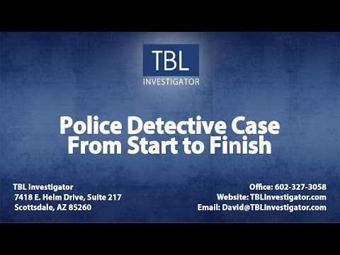 A Case as a Detective, From Start to Finish | TBL Investigator