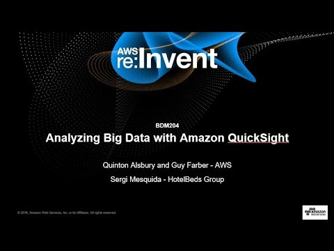 AWS re:Invent 2016: Visualizing Big Data Insights with Amazon QuickSight (BDM204 )