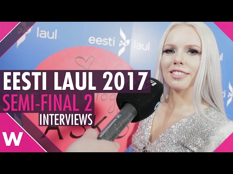 Eesti Laul 2017: Semi Final 2 Participants (INTERVIEWS)