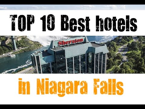 TOP 10 Best Hotels In Niagara Falls, Ontario, Canada -sorted By Stars Rating