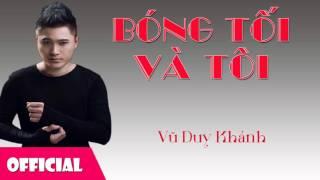 Bóng Tối Và Tôi - Vũ Duy Khánh [Official Audio]