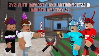 2v2 with @ImFrosty and @AnthonyJet22 in Murder Mystery 2! (YouTubers V.S Leaderboard Players)