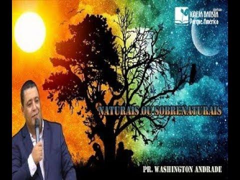 Naturais ou Sobrenaturais - Pr Washington Andrade - Maputo-Africa