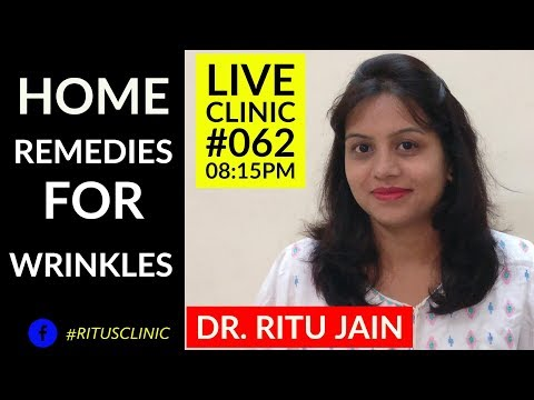 Dr.Ritu's Live Clinic#062 Home Remedies For Wrinkles