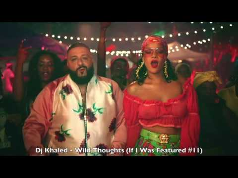 Dj Khaled - Wild Thoughts (If I Was Featured Pt.11)