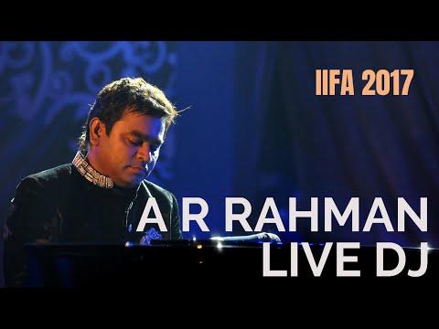 A. R. Rahman Live DJ | IIFA 2017 | A. R. Rahman
