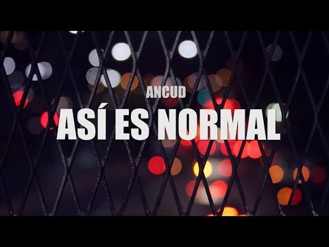 Ancud - Así es Normal (lyric video)