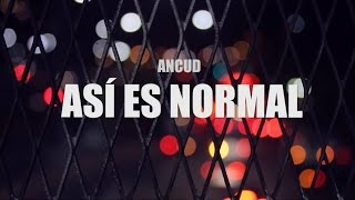 Ancud - Así es Normal (lyric video) thumbnail