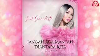 INUL DARATISTA - JANGAN ADA MANTAN DIANTARA KITA [ Official Music Video ]