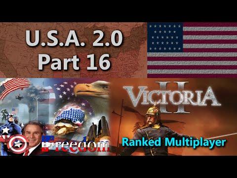 U.S.A. 2.0 - Victoria II Ranked Multiplayer - Season 4: Game 2 - Part 16  