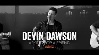 Asking For a Friend - Devin Dawson (Acoustic)