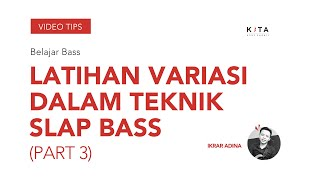 Video Belajar Bass :  Latihan Variasi Dalam Teknik Slap  - Ikrar Adina download MP3, 3GP, MP4, WEBM, AVI, FLV Mei 2018