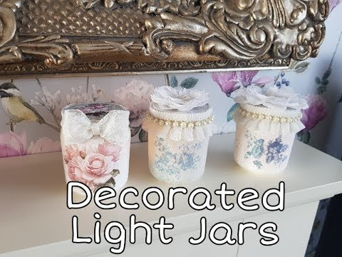 How to decorate recycled jars - Decoupaged light up jars - Shabby Chic