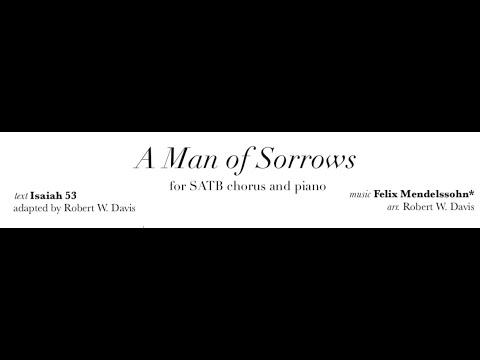 A Man of Sorrows - for SATB chorus and piano
