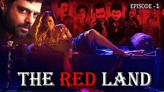 The Red Land I WEB Series E-1 I Abhimanyu Singh, Govind Namdev, Flora Saini, Shalin Bhanot etc Thumb