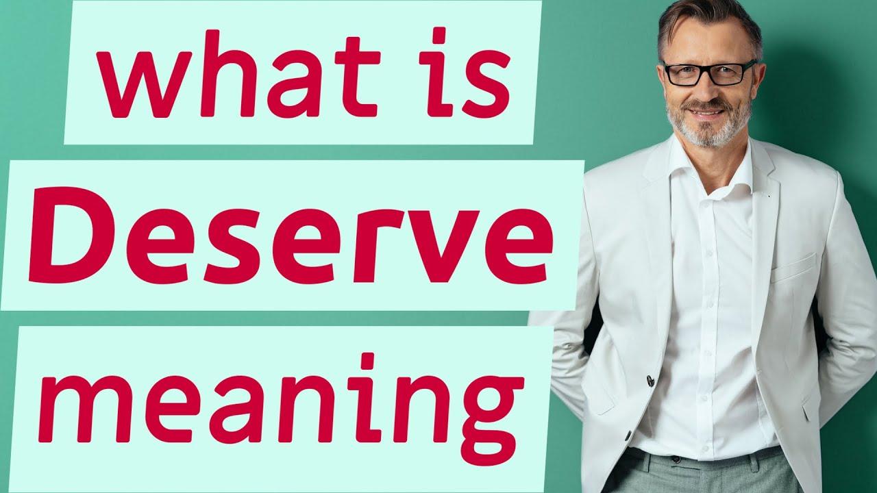 Deserve   Meaning of deserve