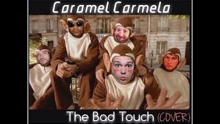 The Bad Touch - Caramel Carmela (The Bloodhound Gang Cover)