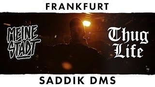 """SADDIK DMS - Thug Life - Meine Stadt """"Frankfurt"""" - Ma Vie"""