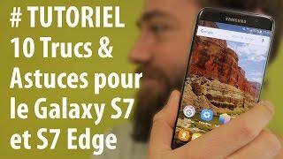 [TUTORIEL] Galaxy S7 : 10 astuces pour le S7 et S7 Edge de Samsung