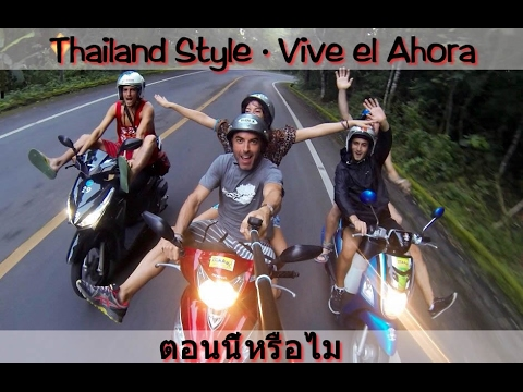 Vive el Ahora · Thailand Style